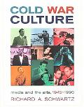Cold War Culture Media and the Arts, 1945-1990