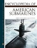 Encyclopedia of American Submarines