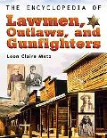 Encyclopedia of Lawmen, Outlaws, and Gunfighters
