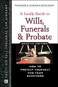 Family Guide to Wills, Funerals, and Probate How to Protect Yourself and Your Survivors