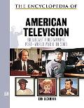 Encyclopedia of American Television Broadcast Programming Post World War II to 2000