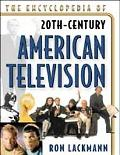 Encyclopedia of 20th Century American Television