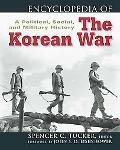 Encyclopedia of the Korean War A Political, Social, and Military History