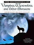Encyclopedia Of Vampires, Werewolves, And Other Monsters