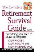 Complete Retirement Survival Guide Everything You Need to Know to Safeguard Your Money, Your...