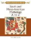 South and Meso-American Mythology A to Z