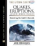 Quakes, Eruptions, and Other Geologic Catclysms Revealing the Earths Hazards