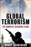 Global Terrorism The Complete Reference Guide