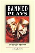 Banned Plays Censorship Histories of 125 Stage Dramas