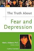 Truth About Fear And Depression