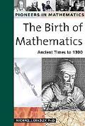 Birth of Mathematics Ancient Times to 1300