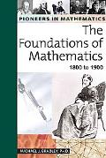 Foundations of Mathematics 1800 to 1900