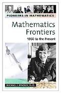 Mathematics Frontiers 1950 to the Present