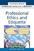 Professional Ethics and Etiquette