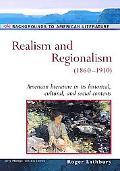 Realism And Regionalism (1860-1910)