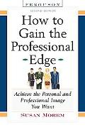 How To Gain The Professional Edge Achieve The Personal And Professional Image You Want