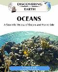 Oceans: A Scientific History of Oceans and Marine Life (Discovering the Earth)