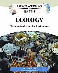 Ecology: Plants, Animals, and the Environment (Discovering the Earth)