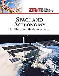 Space and Astronomy An Illustrated Guide to Science