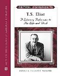 Critical Companion to T. S. Eliot A Literary Reference to His Life And Work