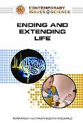 Ending and Extending Life (Contemporary Issues in Science)