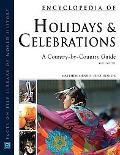 Encyclopedia of Holidays And Celebrations A Country-by-country Guide