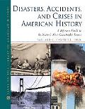 Encyclopedia of Disasters, Accidents, and Crises in American History