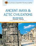 Ancient Aztec & Mayan Civilizations
