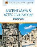 Ancient Aztec & Mayan Civilizations