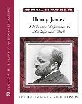 Critical Companion to Henry James: A Literary Reference to His Life and Work