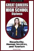 Great Careers with a High School Diploma: Hospitality, Human Services, and Tourism