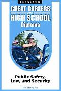 Great Careers with a High School Diploma: Public Safety, Law, and Security