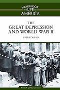 The Great Depression and World War II: 1929 to 1949 (Handbook to Life in America)