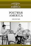 Postwar America: 1950 to 1969 (Handbook to Life in America)