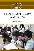 Contemporary America: 1970 to The Present (Handbook to Life in America)