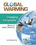 Changing Ecosystems: Effects of Global Warming