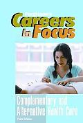 Complementary and Alternative Health Care (Ferguson's Careers in Focus)