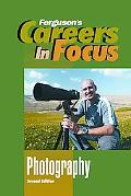 Photography (Ferguson's Careers in Focus)