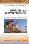 Space and Astronomy: Notable Research and Discoveries (Frontiers of Science)