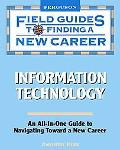 Information Technology (Field Guides to Finding a New Career)