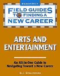 Arts and Entertainment (Field Guides to Finding a New Career)