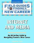 Field Guide to Finding a New Career in Internet and Media (Field Guides to Finding a New Car...
