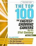 The Top 100: The Fastest Growing Careers for the 21st Century, Fourth Edition