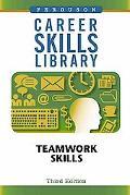 Teamwork Skills (Career Skills Library)