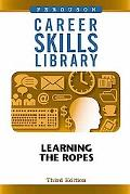 Learning the Ropes (Career Skills Library)