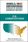 U.S. Constitution (Issues and Controversies in American History)