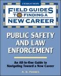 Public Safety and Law Enforcement (Field Guides to Finding a New Career)