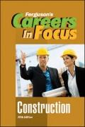 Careers in Focus! Construction (Ferguson's Careers in Focus)