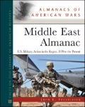 Middle East Almanac: The Persian Gulf and Afghanistan, 1979 to the Present (Almanacs of Amer...