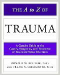 The A to Z of Trauma (Library of Health and Living) (Facts on File Library of Health & Living)